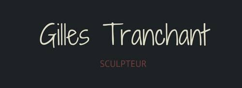 Gilles Tranchant sculpteur